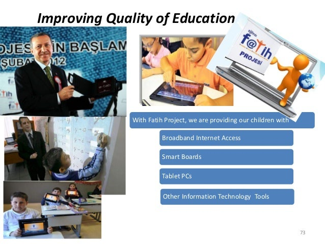 Improving Quality of Education With Fatih Project, we are providing our children with Broadband Internet Access Smart Boar...
