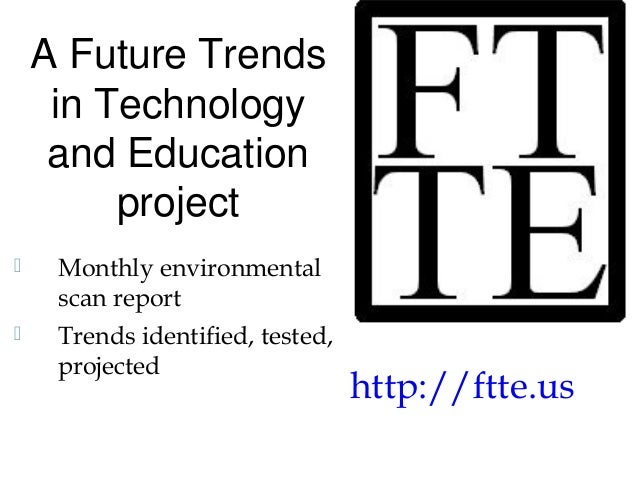 Future Trends in Technology and Education, the view from