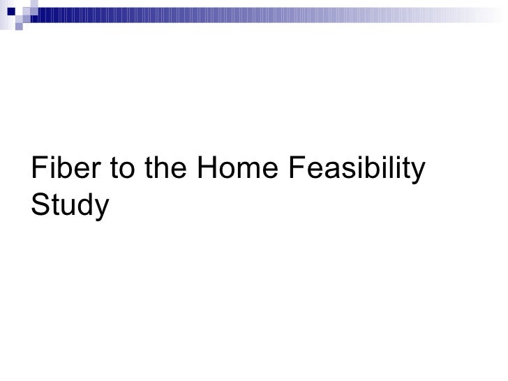 Fiber to the Home Feasibility Study