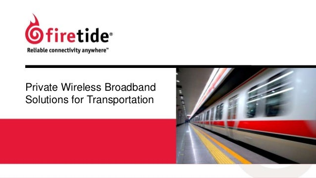Private Wireless Broadband Solutions for Transportation