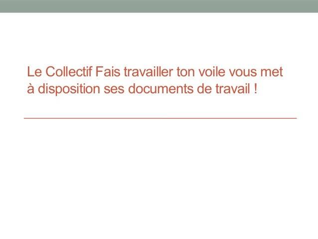 Le Collectif Fais travailler ton voile vous met à disposition ses documents de travail !