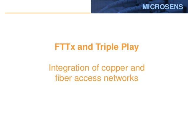 MICROSENS  FTTx and Triple Play Integration of copper and fiber access networks