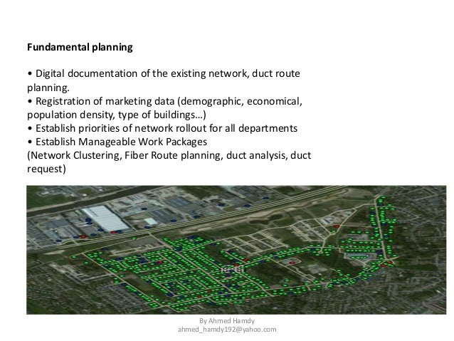 • Digital documentation of the existing network, duct route planning. • Registration of marketing data (demographic, econo...