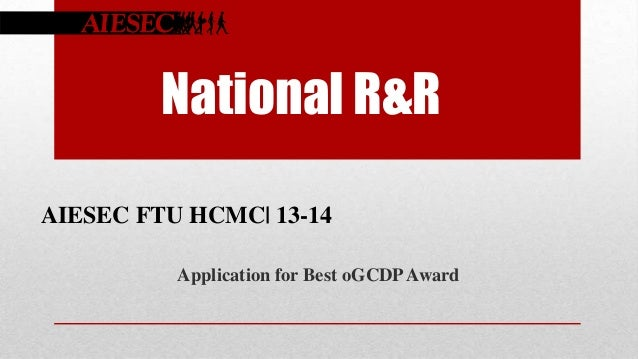 National R&R AIESEC FTU HCMC| 13-14 Application for Best oGCDP Award