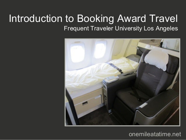 Introduction to Booking Award Travel           Frequent Traveler University Los Angeles                                 on...