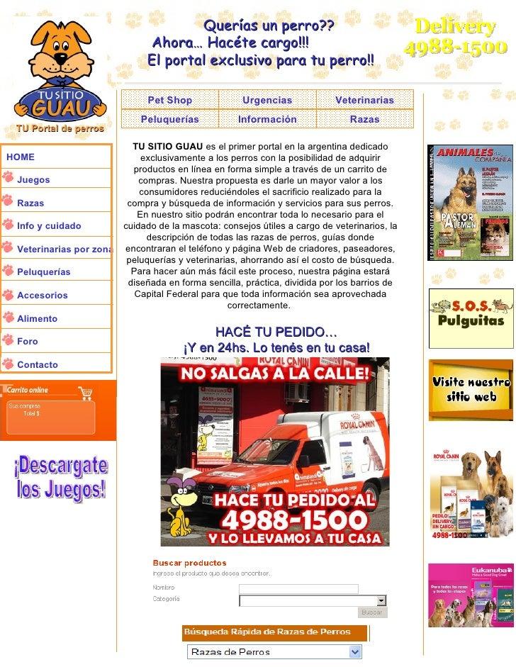TU Portal de perros HOME Juegos Razas Info y cuidado Veterinarias por zona Peluquerías Accesorios Alimento Foro Contacto H...