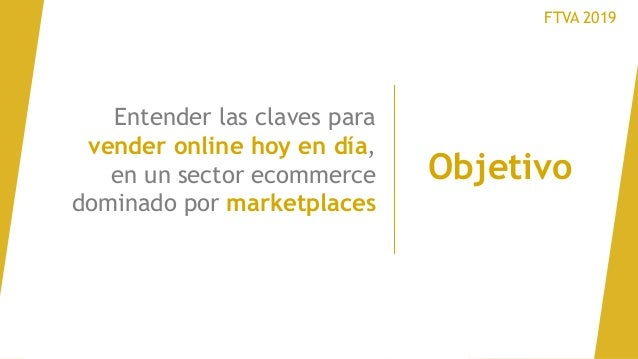 Ponencia sobre Ecommerce en tiempos de Amazon    #FTVA19 Slide 2