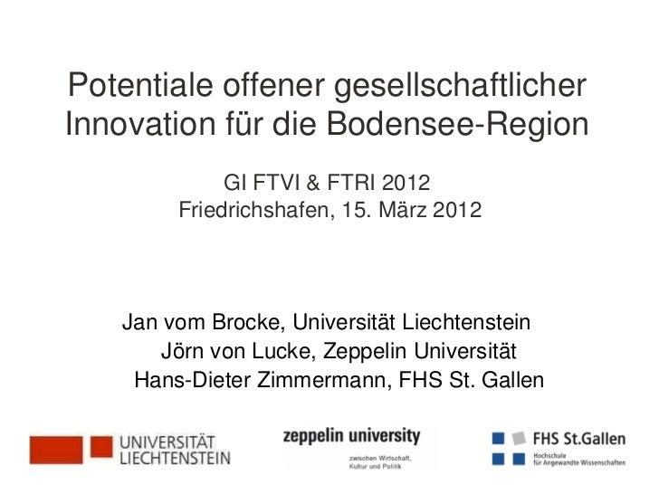 Potentiale offener gesellschaftlicherInnovation für die Bodensee-Region              GI FTVI & FTRI 2012         Friedrich...