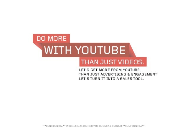 DO MORETHAN JUST VIDEOS.WITH YOUTUBE**CONFIDENTIAL**