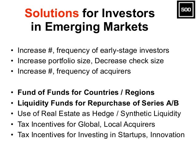 Solutions for Investors in Emerging Markets • Increase #, frequency of early-stage investors • Increase portfolio size, De...