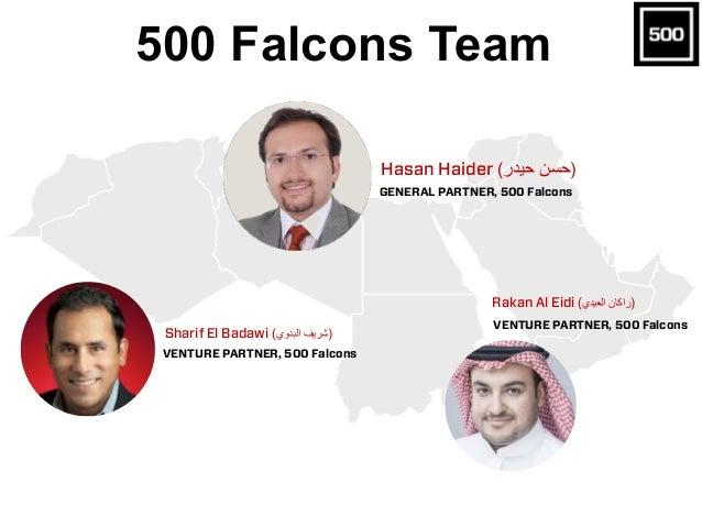 500 Falcons Team Rakan Al Eidi (ﺍاﻟﻌﻳﯾﺩدﻱي ﺭرﺍاﻛﺎﻥن) VENTURE PARTNER, 500 Falcons Hasan Haider (ﺣﻳﯾﺩدﺭر ﺣﺳﻥن) GENE...
