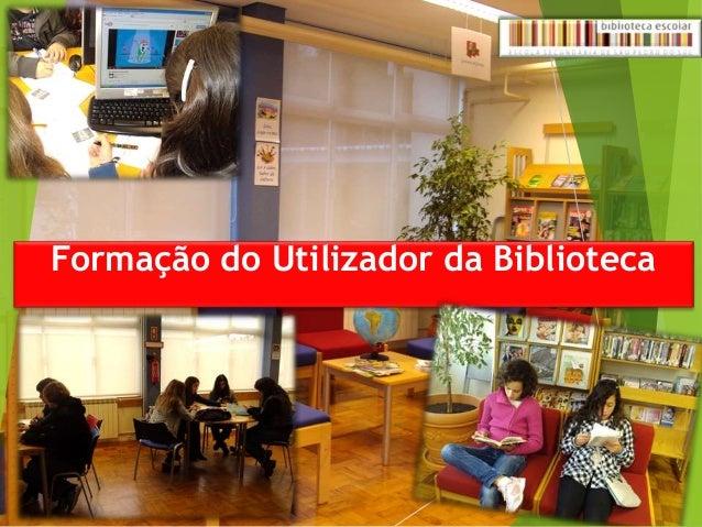 Formação do Utilizador da Biblioteca Formação do utilizador 1