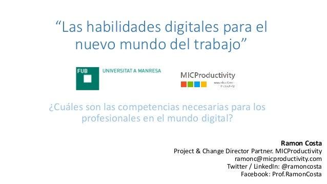 """""""Las habilidades digitales para el nuevo mundo del trabajo"""" ¿Cuáles son las competencias necesarias para los profesionales..."""