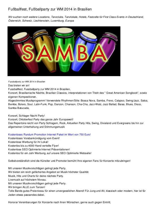 Fußballfest, Fußballparty zur WM 2014 in Brasilien Wir suchen noch weitere Locations, Tanzclubs, Tanzlokale, Hotels, Festz...