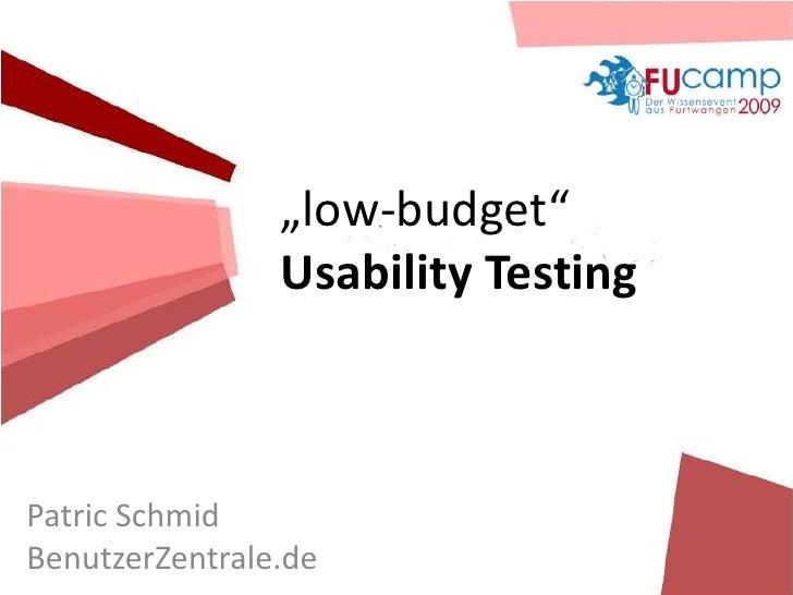"""low-budget""                 Usability Testing    Patric Schmid BenutzerZentrale.de"