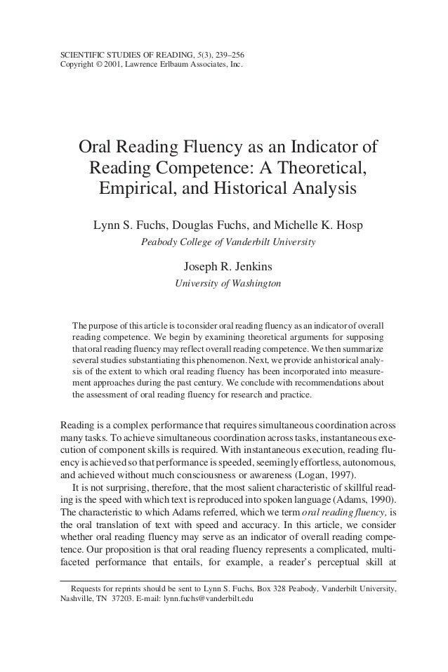 Oral Reading Fluency as an Indicator ofReading Competence: A Theoretical,Empirical, and Historical AnalysisLynn S. Fuchs, ...