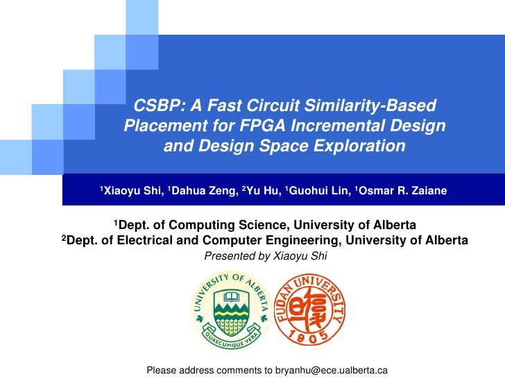 CSBP: A Fast Circuit Similarity-Based          Placement for FPGA Incremental Design               and Design Space Explor...