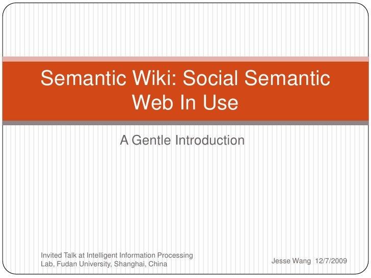 Semantic Wiki: Social Semantic Web in Use