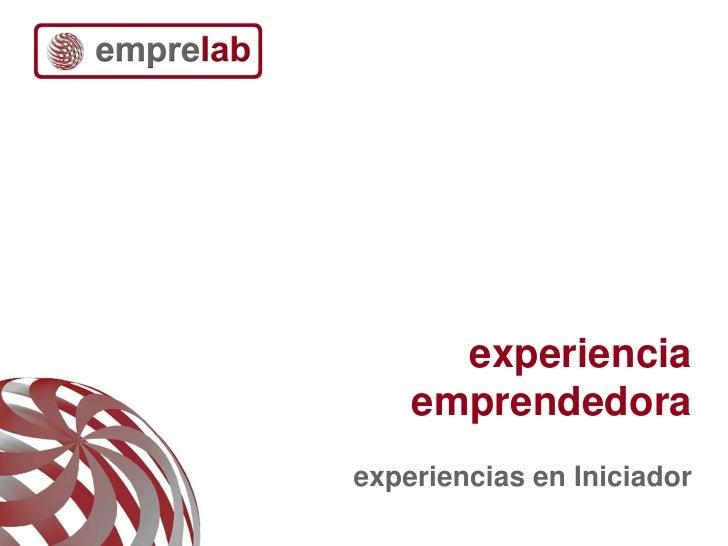experiencia    emprendedoraexperiencias en Iniciador                        1