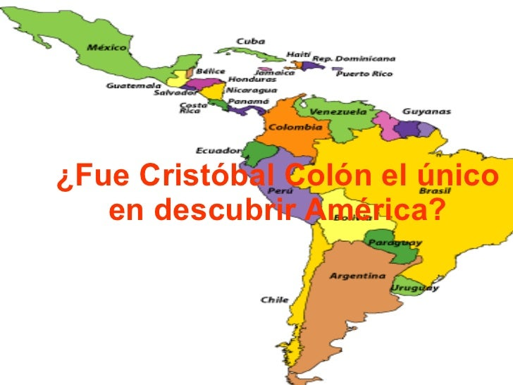 ¿Fue Cristóbal Colón el único en descubrir América?