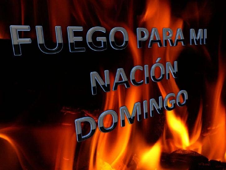 Fuego domingo