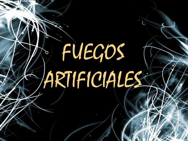 FUEGOS ARTIFICIALES<br />
