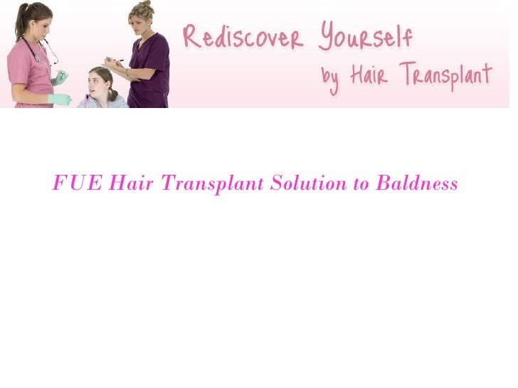 FUE Hair Transplant Solution to Baldness