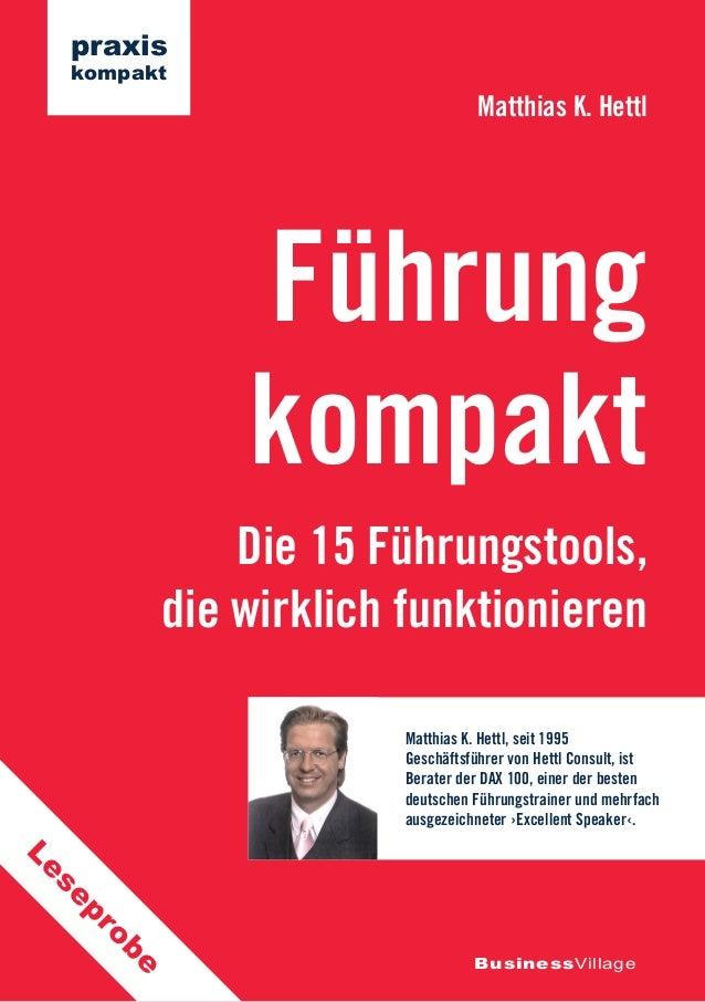 Die 15 Führungstools, die wirklich funktionieren Führung kompakt Matthias K. Hettl BusinessVillage praxis kompakt Matthias...