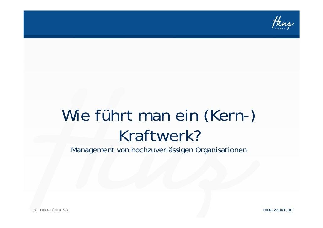 Wie führt man ein (Kern-)                           Kraftwerk?                           Management von hochzuverlässigen ...