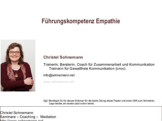 Christel Sohnemann Seminare – Coaching – Mediation Führungskompetenz Empathie Christel Sohnemann Trainerin, Beraterin, Coa...