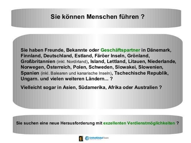 Sie können Menschen führen ? Sie haben Freunde, Bekannte oder Geschäftspartner in Dänemark, Finnland, Deutschland, Estland...