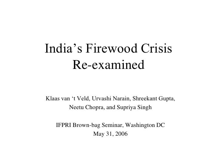 "India""s Firewood Crisis     Re-examinedKlaas van ""t Veld, Urvashi Narain, Shreekant Gupta,         Neetu Chopra, and Supri..."