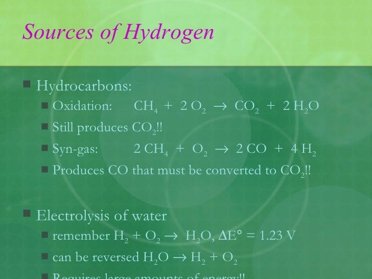 Sources of Hydrogen <ul><li>Hydrocarbons: </li></ul><ul><ul><li>Oxidation: CH 4  +  2 O 2      CO 2   +  2 H 2 O </li></u...