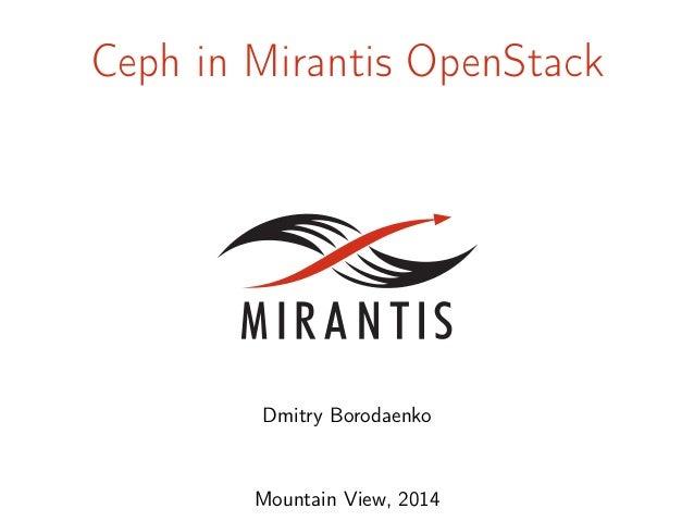 Ceph in Mirantis OpenStack  Dmitry Borodaenko  Mountain View, 2014