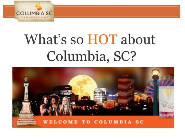 What's so HOT about Columbia, SC?