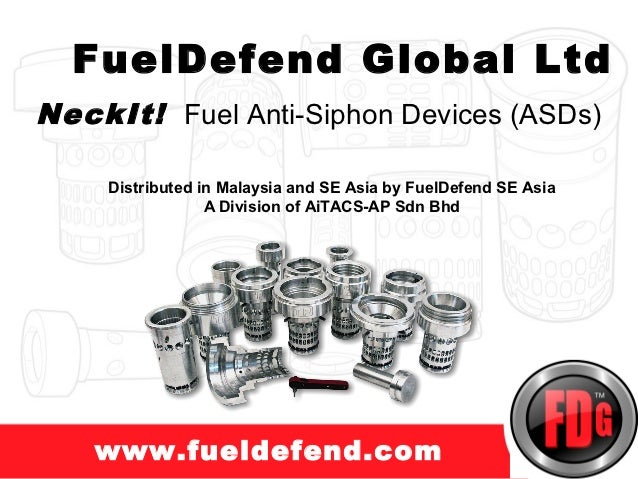 FuelDefend Global LtdNeckIt! Fuel Anti-Siphon Devices (ASDs)    Distributed in Malaysia and SE Asia by FuelDefend SE Asia ...