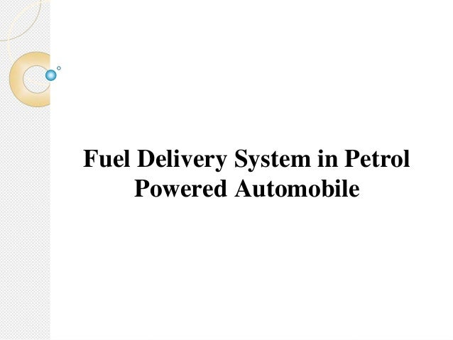Fuel Delivery System in Petrol Powered Automobile