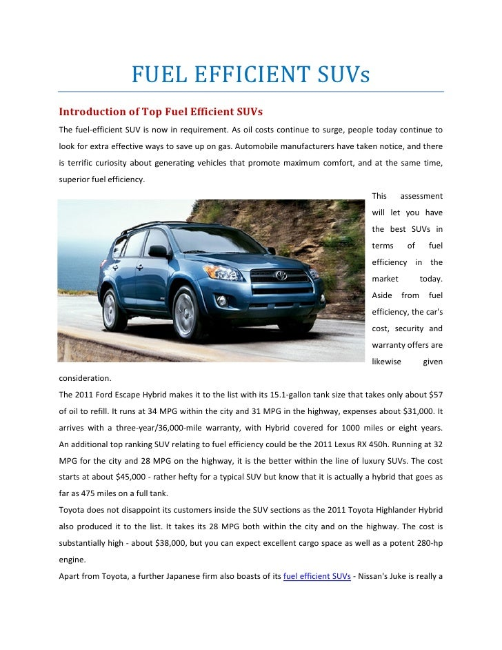 FUEL EFFICIENT SUVsIntroduction of Top Fuel Efficient SUVsThe fuel-efficient SUV is now in requirement. As oil costs conti...