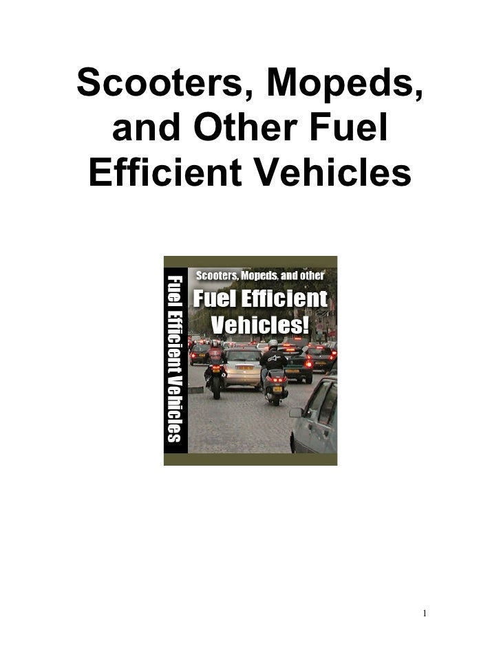 Scooters, Mopeds,  and Other Fuel Efficient Vehicles                      1