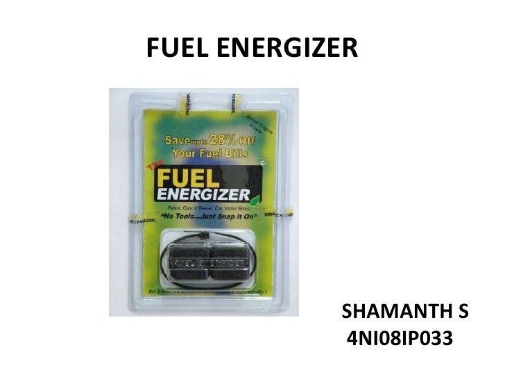 FUEL ENERGIZER            SHAMANTH S            4NI08IP033
