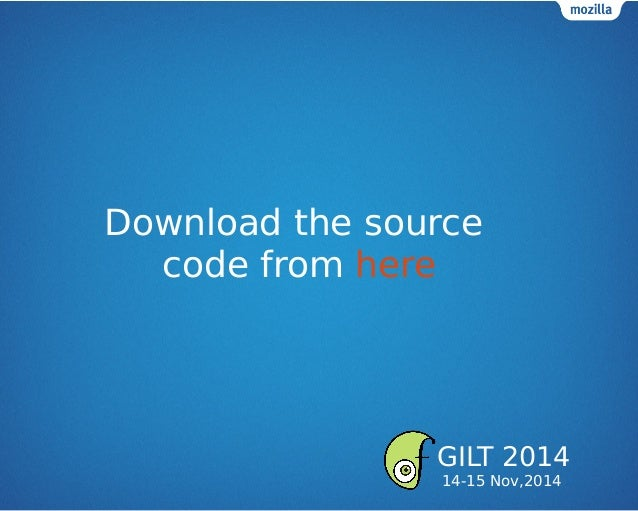 Download the source code from here GILT 2014 14-15 Nov,2014