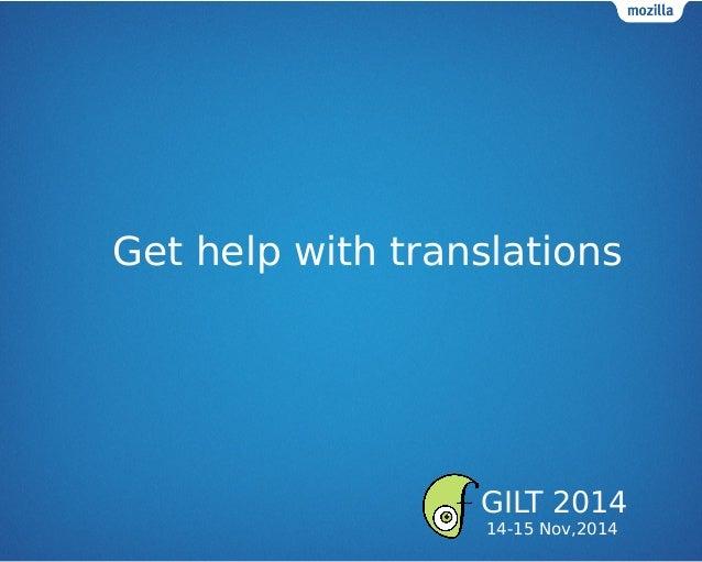 Get help with translations GILT 2014 14-15 Nov,2014