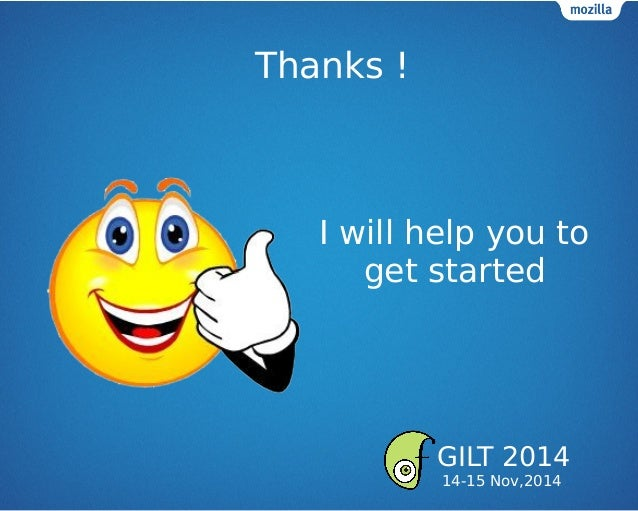 Thanks ! I will help you to get started GILT 2014 14-15 Nov,2014
