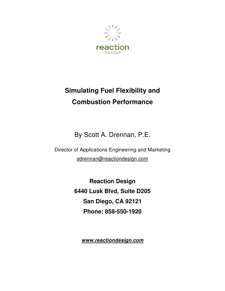 Simulating Fuel Flexibility and        Combustion Performance            By Scott A. Drennan, P.E.  Director of Applicatio...