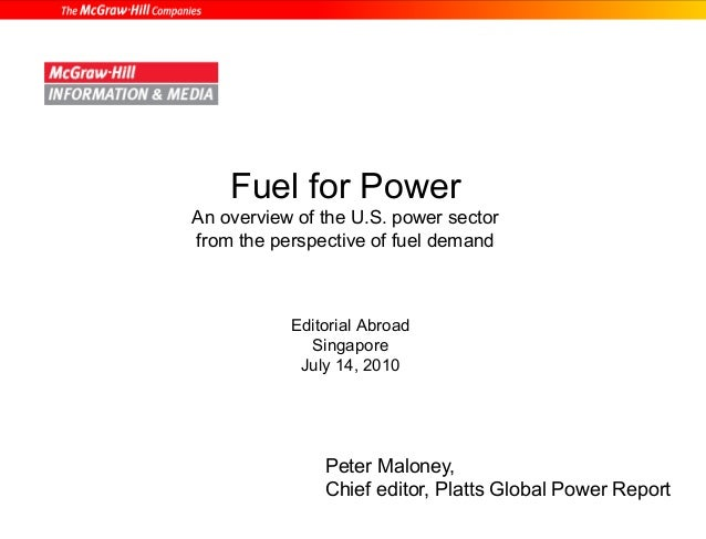 Fuel for Power  An overview of the U.S. power sector  from the perspective of fuel demand  Editorial Abroad  Singapore  Ju...