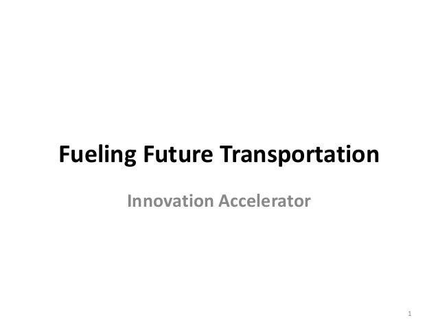 Fueling Future Transportation Innovation Accelerator  1