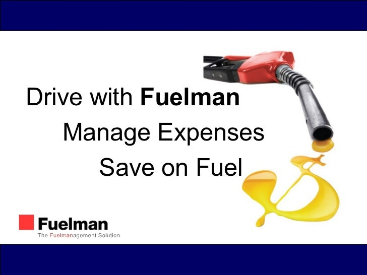 Drive with  Fuelman Manage Expenses Save on Fuel