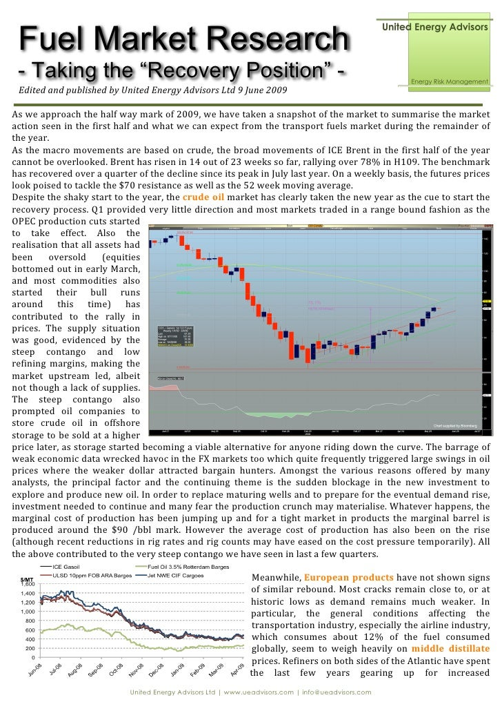 "Fuel Market Research  - Taking the ""Recovery Position"" -  Edited and published by United Energy Advisors Ltd 9 June 2009  ..."