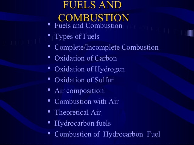 FUELS AND COMBUSTION  Fuels and Combustion  Types of Fuels  Complete/Incomplete Combustion  Oxidation of Carbon  Oxid...