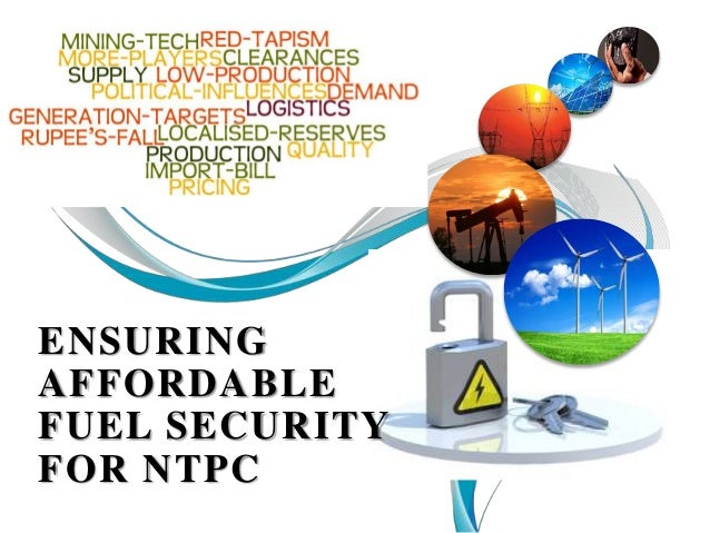 ENSURING AFFORDABLE FUEL SECURITY FOR NTPC